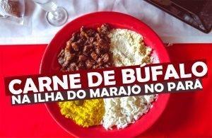 Carne de Búfalo na Ilha do Marajó, pratos imperdíveis do Pará